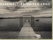 Farewell, Promised Land: Waking from the California Dream - Gray Brechin, author